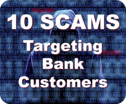 10 Scams Targeting Bank Customers